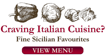 Craving Italian Cuisine? | Fine Sicilian favourites | View Menu